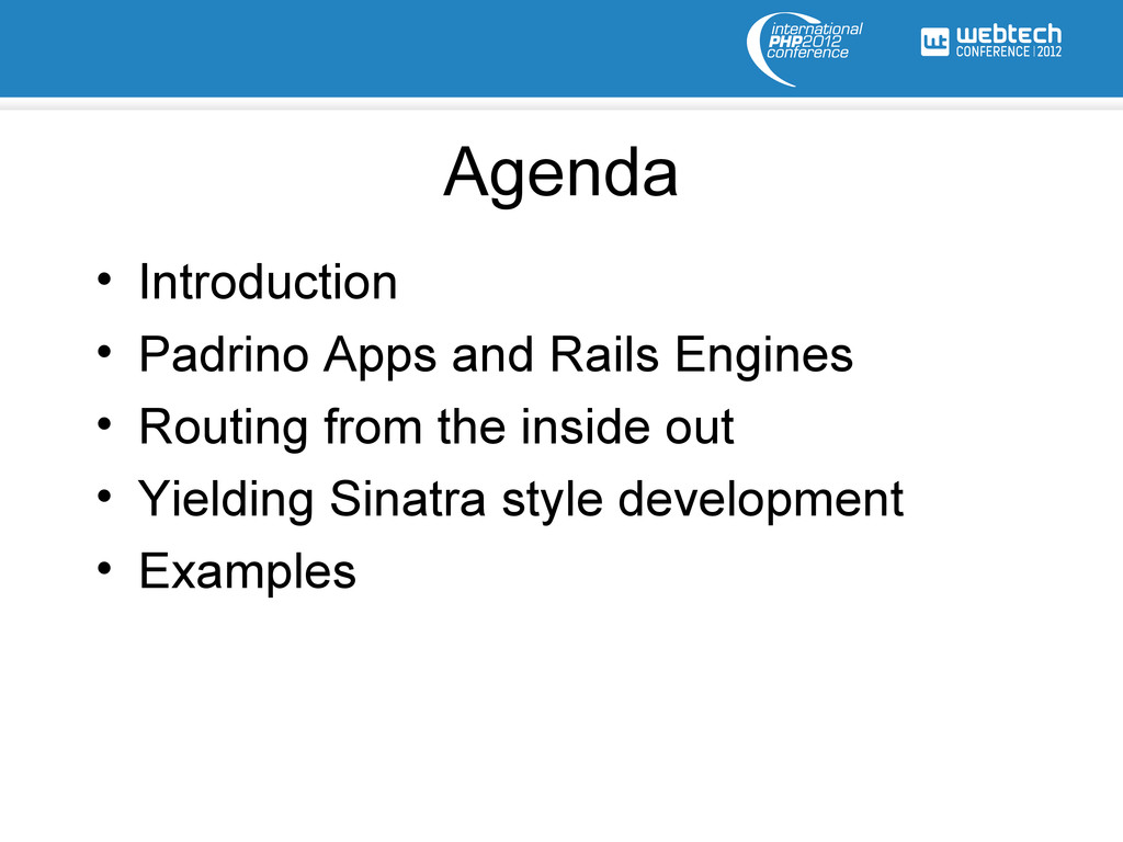 Agenda • Introduction • Padrino Apps and Rails ...