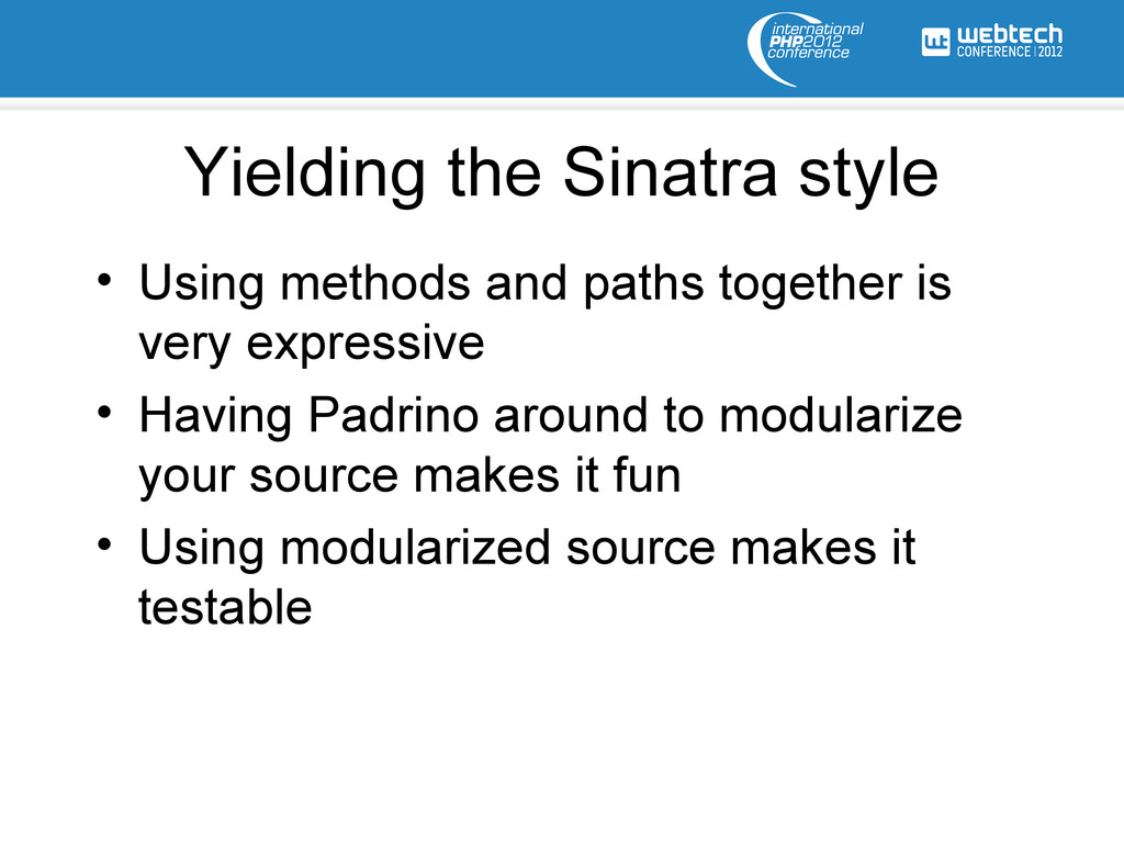 Yielding the Sinatra style • Using methods and ...