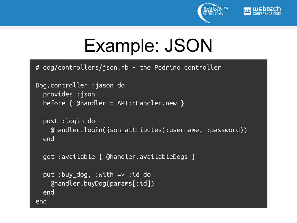 # dog/controllers/json.rb – the Padrino control...