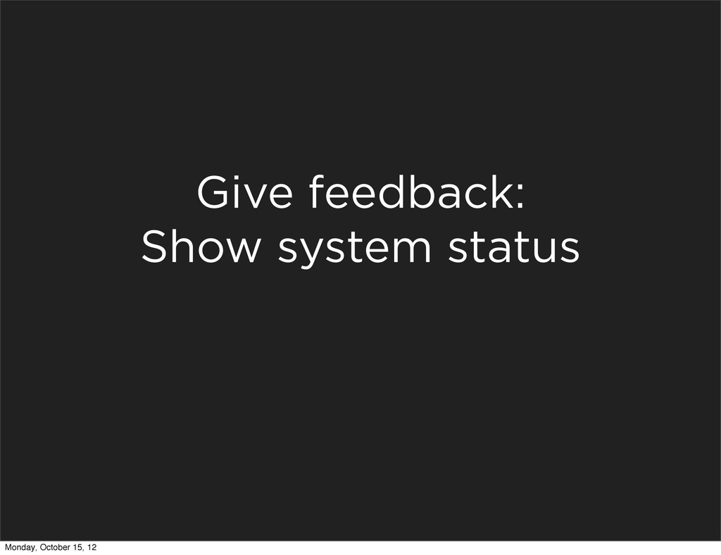 Give feedback: Show system status Monday, Octob...