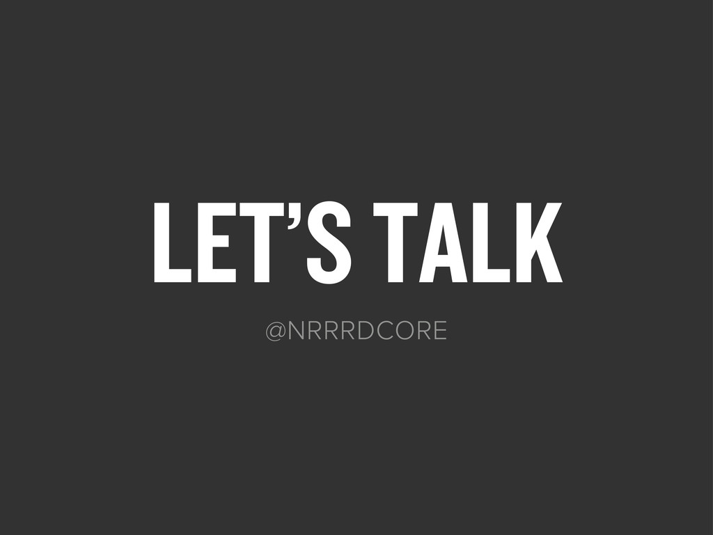 LET'S TALK @NRRRDCORE