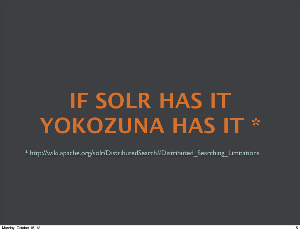 IF SOLR HAS IT YOKOZUNA HAS IT * * http://wiki....