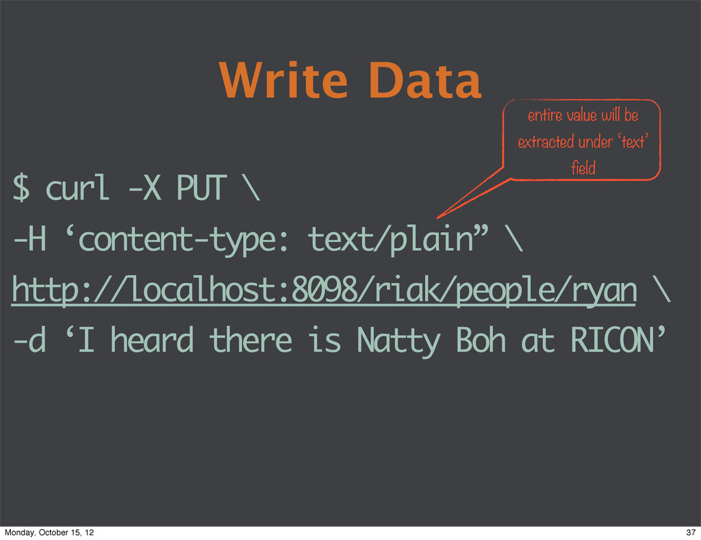 Write Data $ curl -X PUT \ -H 'content-type: te...