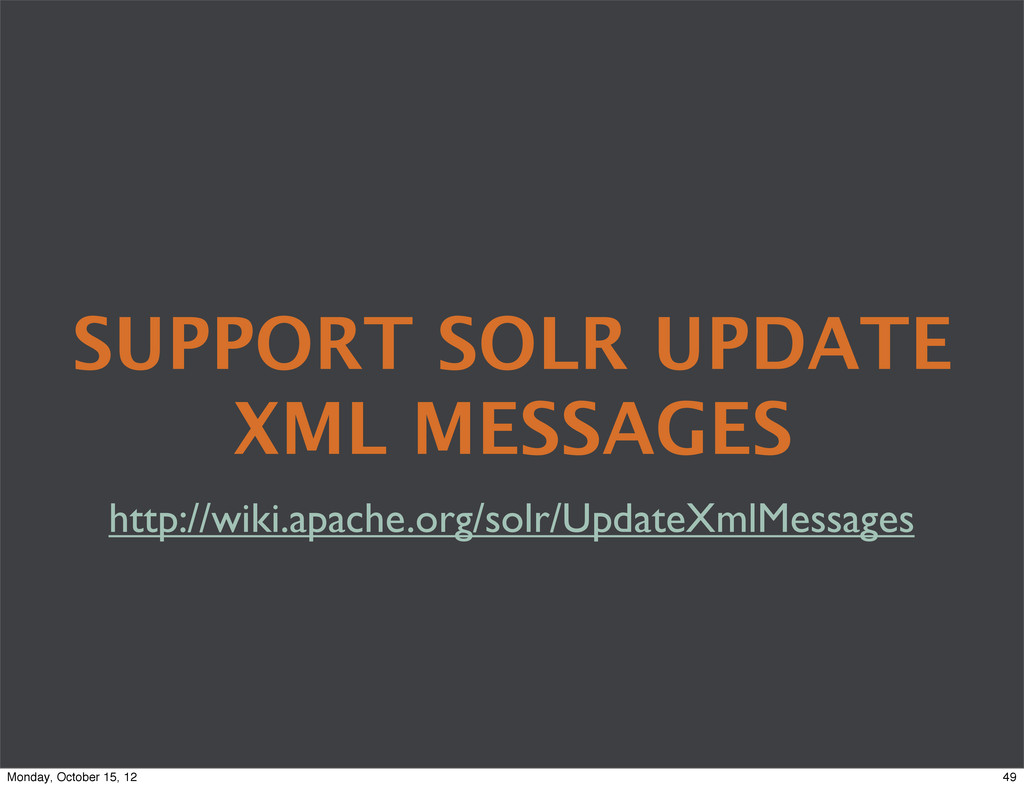 SUPPORT SOLR UPDATE XML MESSAGES http://wiki.ap...