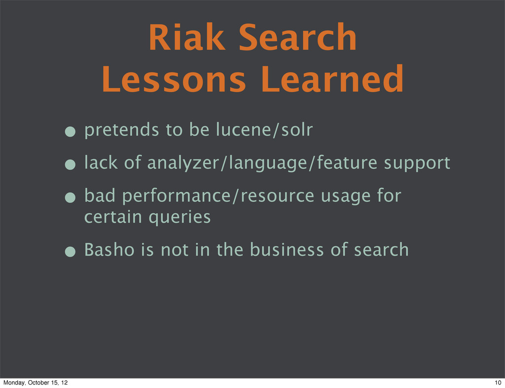 Riak Search Lessons Learned • pretends to be lu...