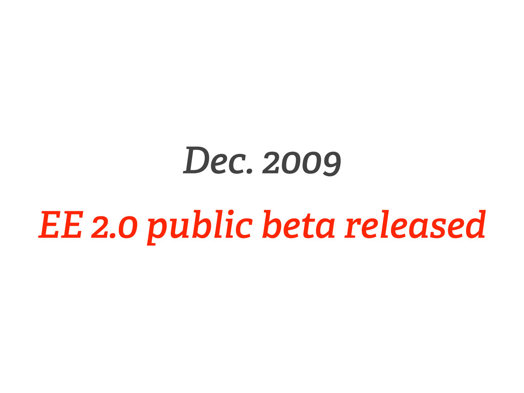 Dec. 2009 EE 2.0 public beta released