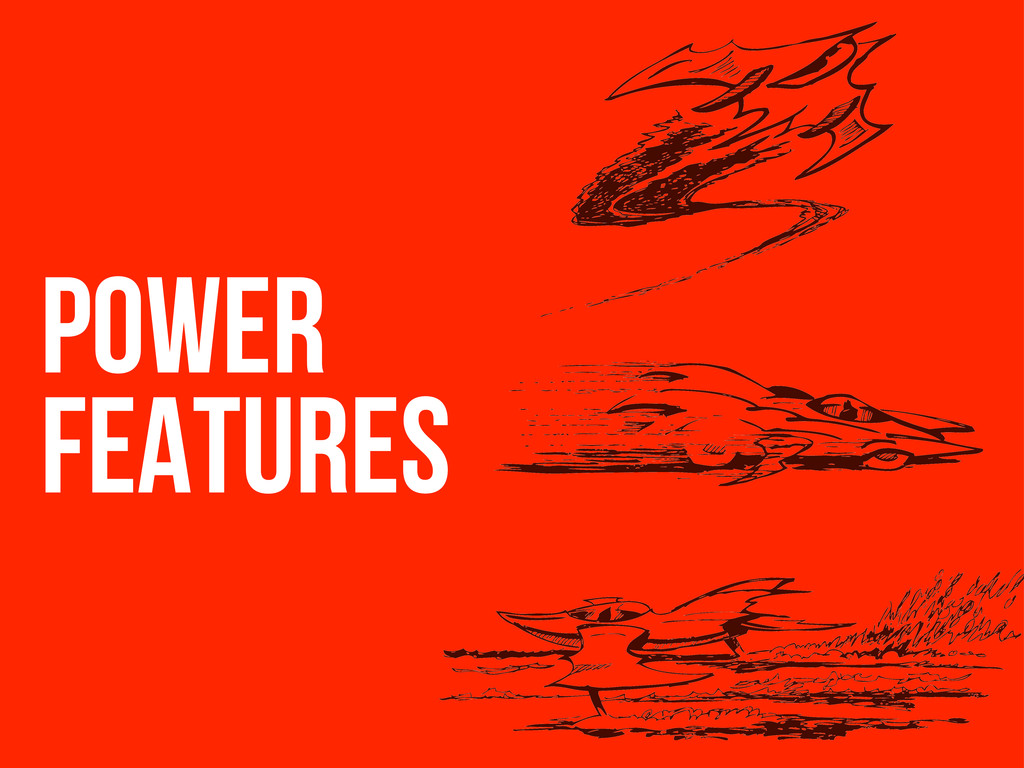 Power fEatures