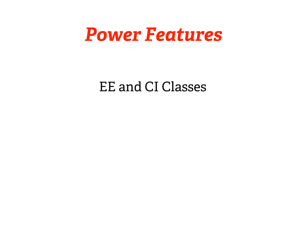 Power Features EE and CI Classes