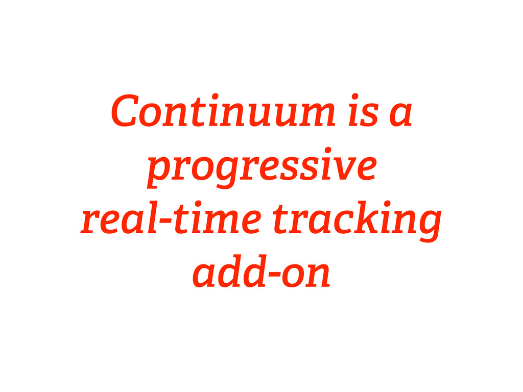 Continuum is a progressive real-time tracking a...