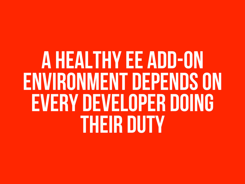 a healthy ee add-on environment depends on ever...