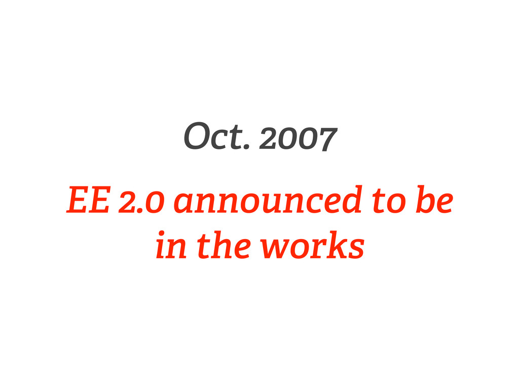 Oct. 2007 EE 2.0 announced to be in the works