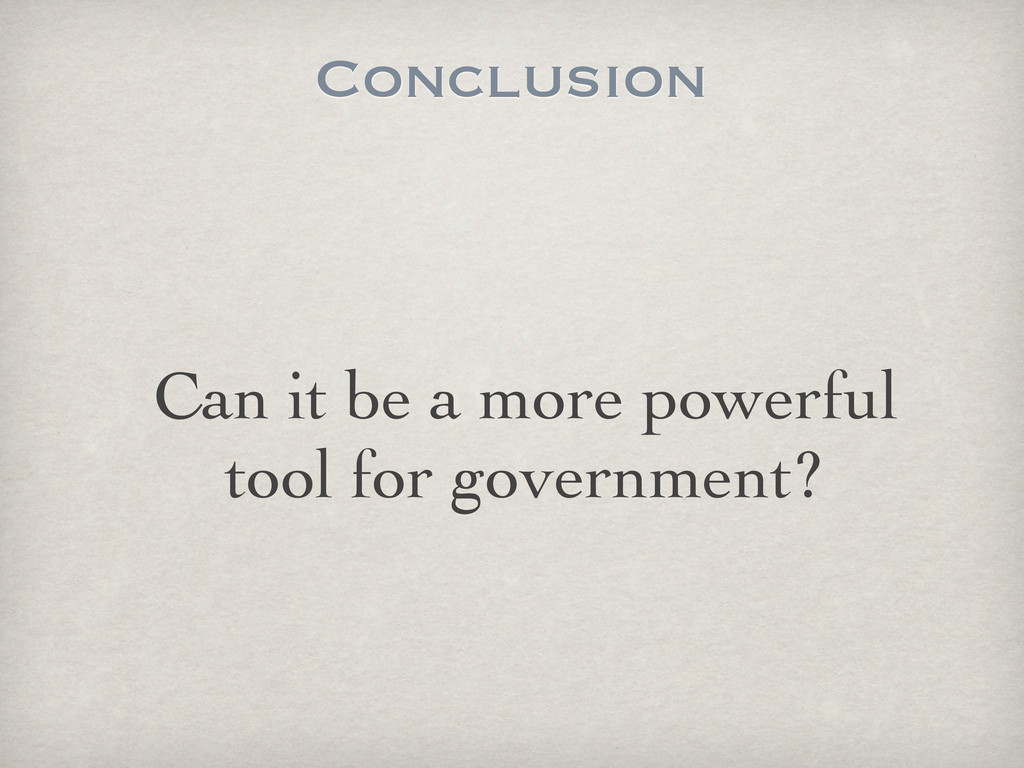 Conclusion Can it be a more powerful tool for g...