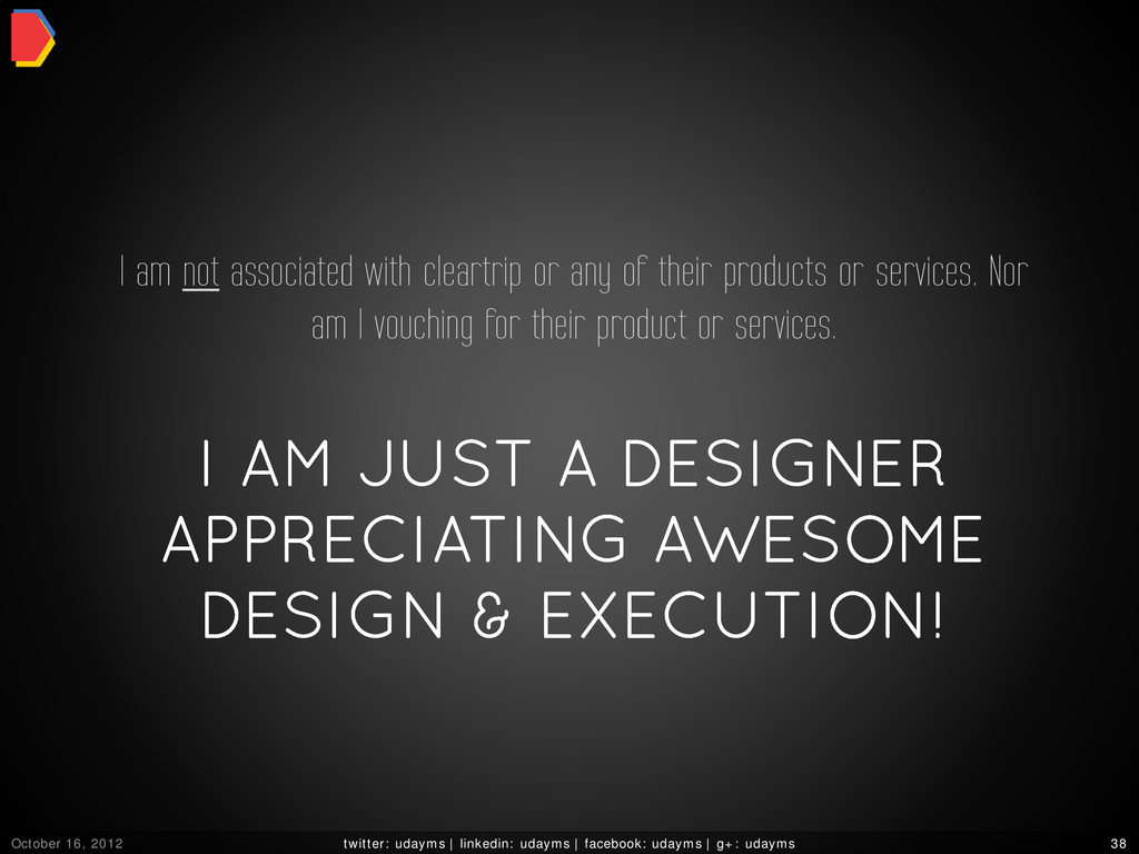 I AM JUST A DESIGNER APPRECIATING AWESOME DESIG...