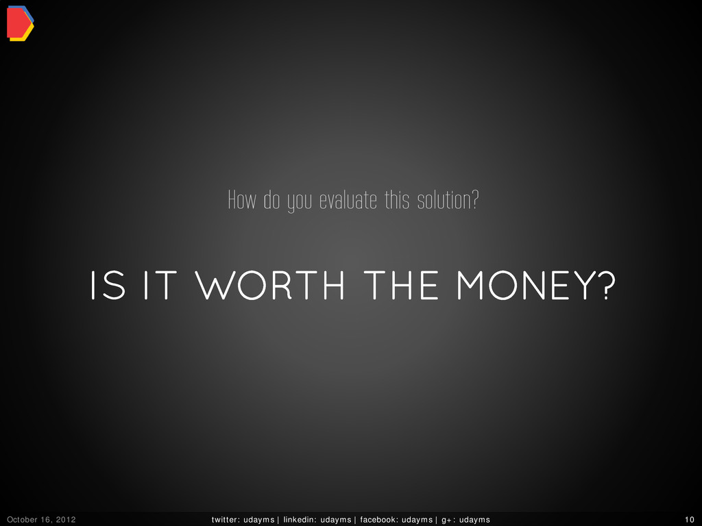 IS IT WORTH THE MONEY? How do you evaluate this...