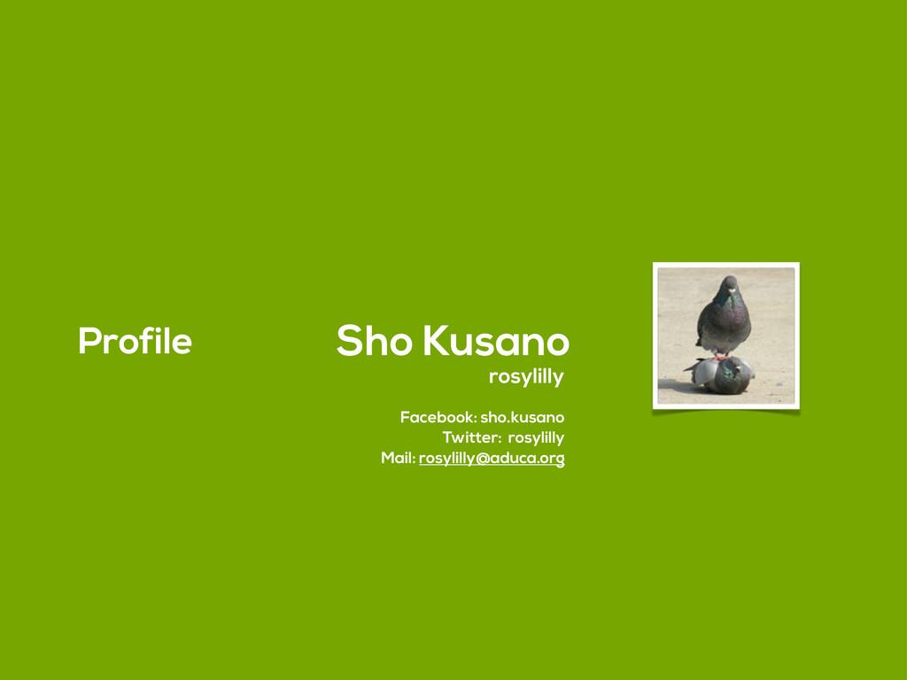 Profile Sho Kusano rosylilly Facebook: sho.kusa...