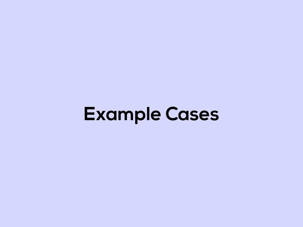 Example Cases