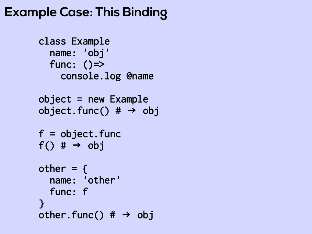 Example Case: This Binding class Example name: ...