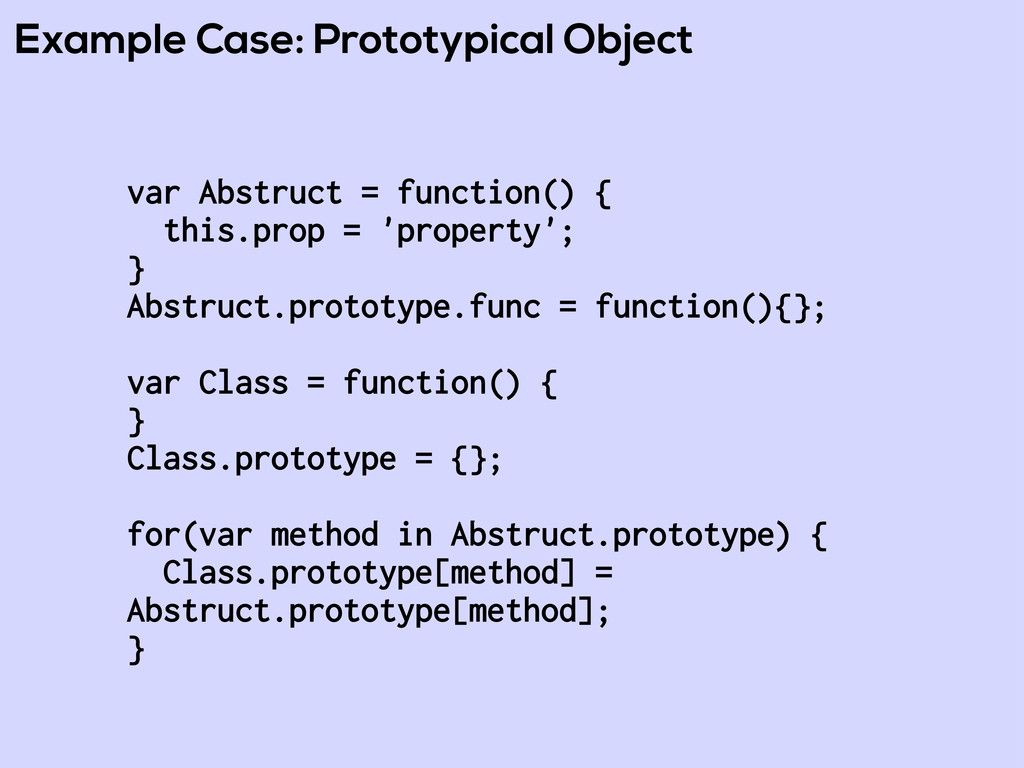 Example Case: Prototypical Object var Abstruct ...
