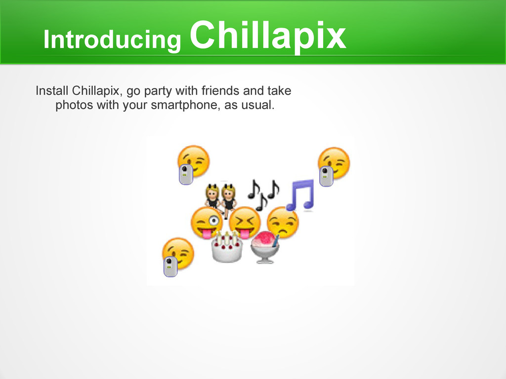 Introducing Chillapix Install Chillapix, go par...