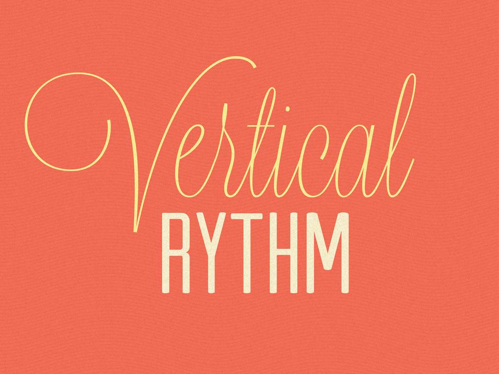 Vertical Rythm