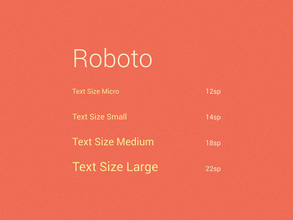 Text Size Micro Roboto 12sp Text Size Small 14s...