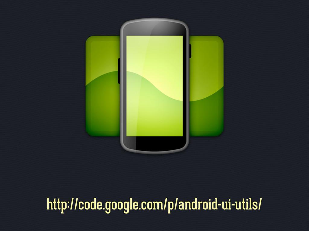 http://code.google.com/p/android-ui-utils/