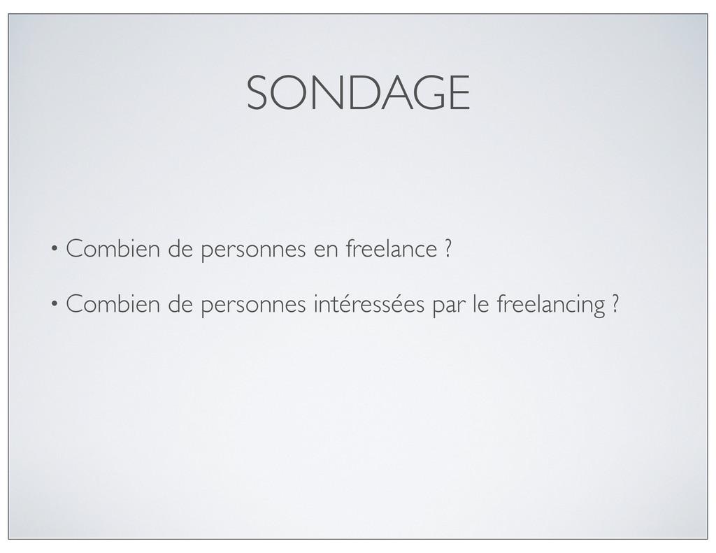 SONDAGE • Combien de personnes en freelance ? •...