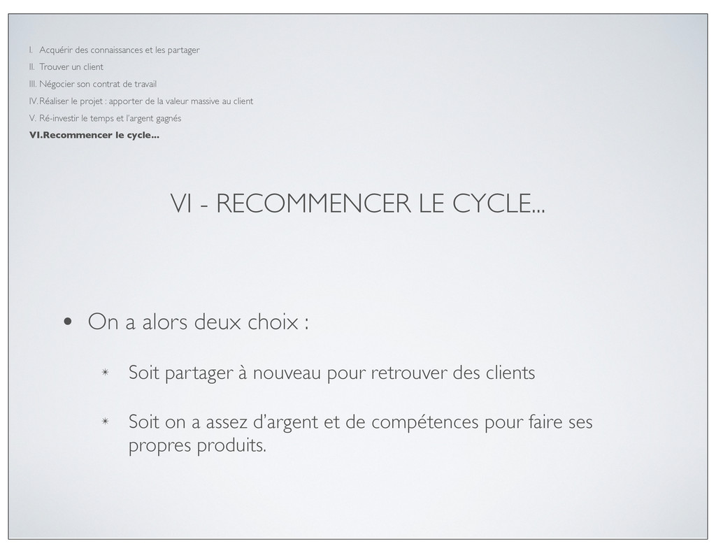VI - RECOMMENCER LE CYCLE... • On a alors deux ...