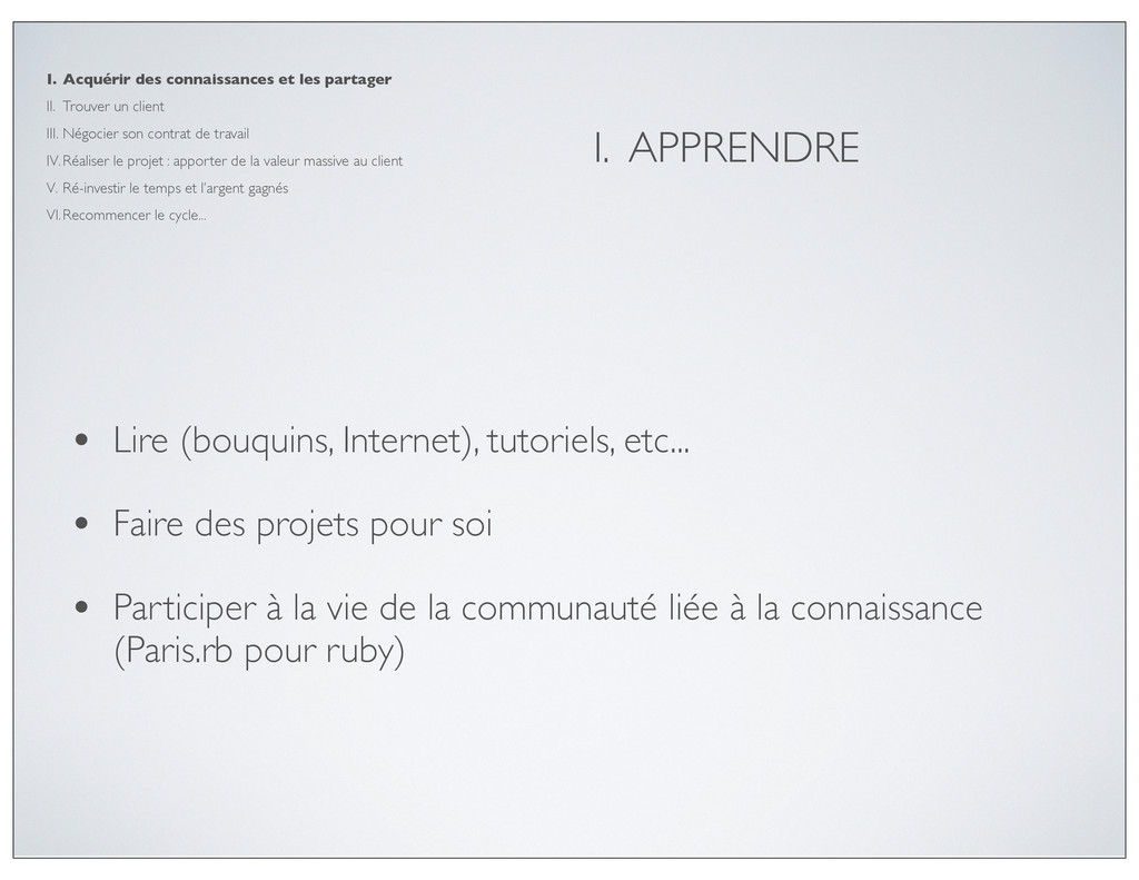 I. APPRENDRE • Lire (bouquins, Internet), tutor...