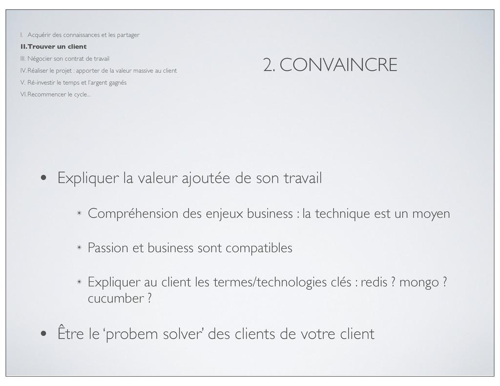 2. CONVAINCRE • Expliquer la valeur ajoutée de ...