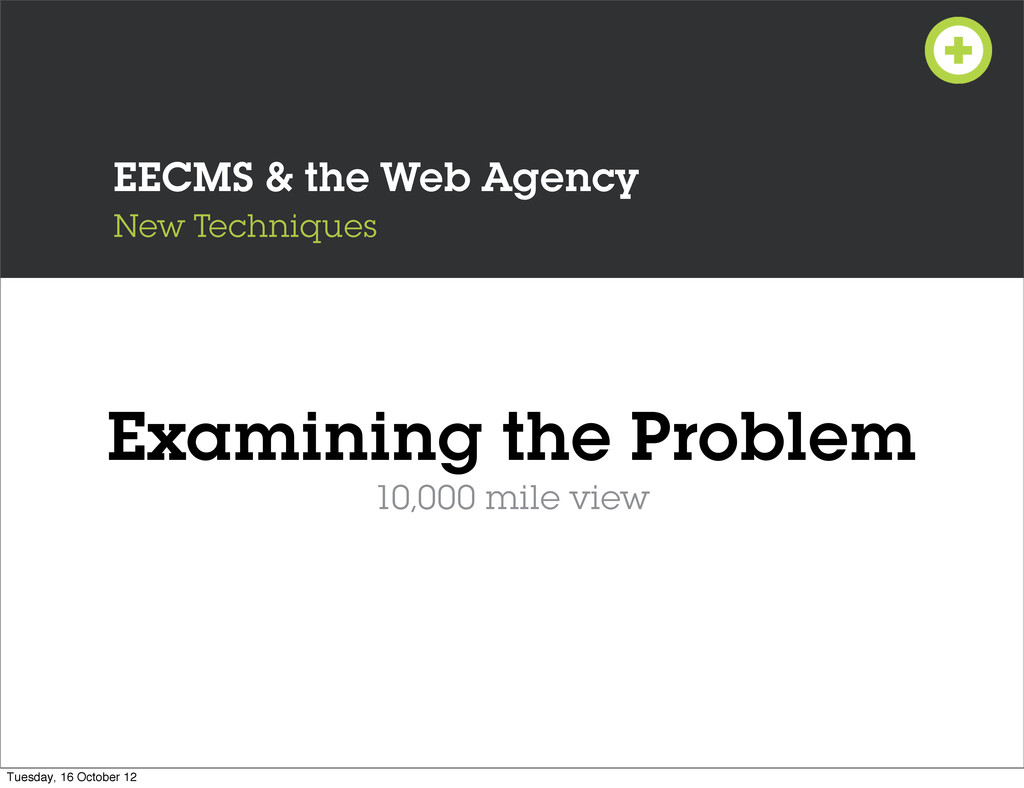 EECMS & the Web Agency New Techniques Examining...