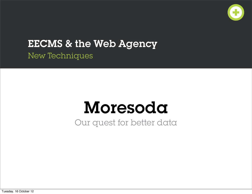 EECMS & the Web Agency New Techniques Moresoda ...