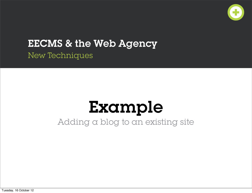 EECMS & the Web Agency New Techniques Example A...