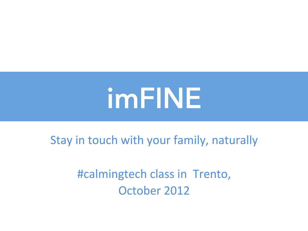 imFINE Stay in touch with your f...