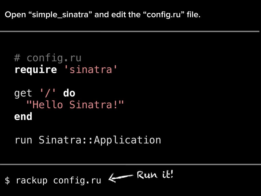 "$ rackup config.ru Run it! Open ""simple_sinatra..."