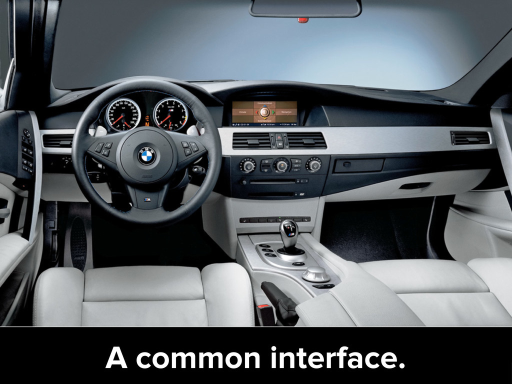 A common interface.