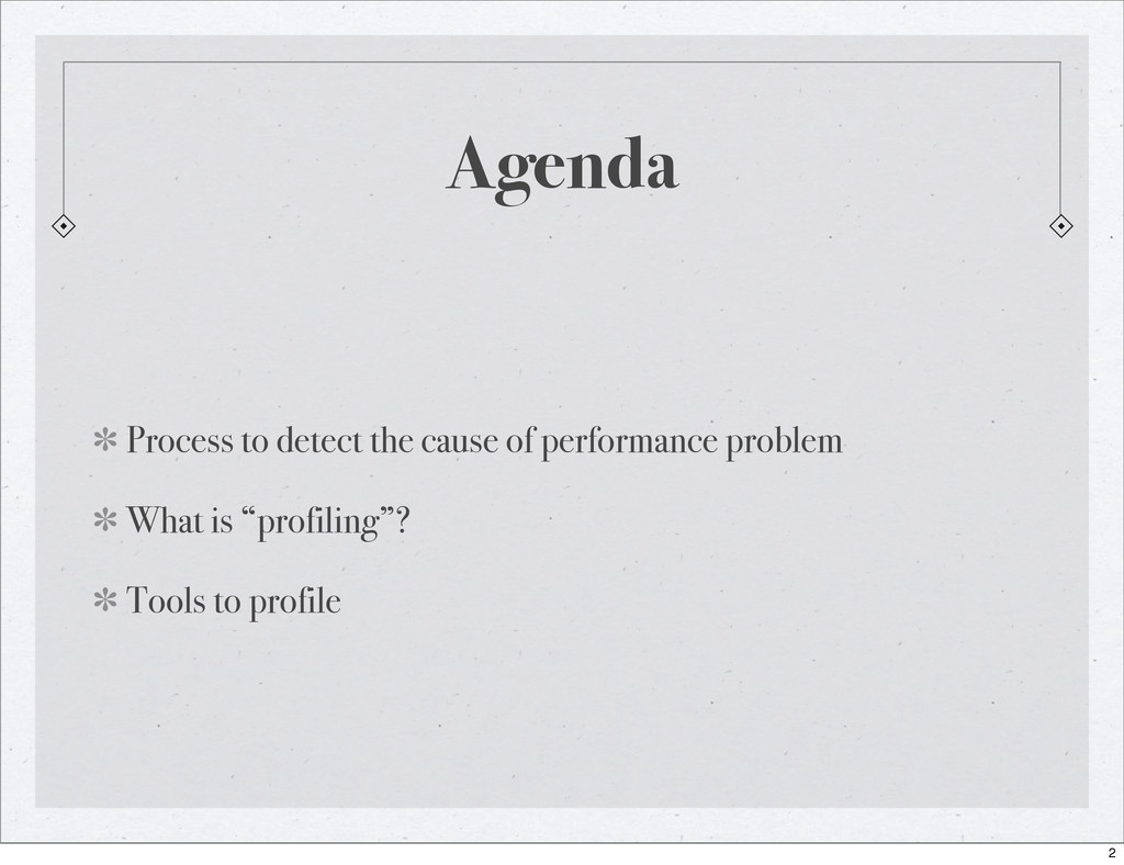 Agenda Process to detect the cause of performan...