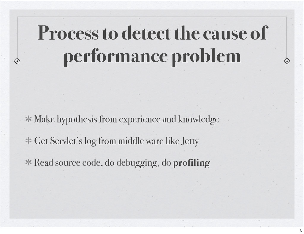 Process to detect the cause of performance prob...