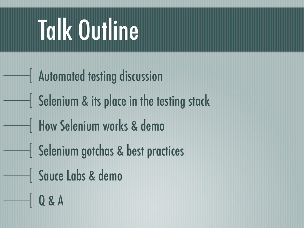 Talk Outline Automated testing discussion Selen...