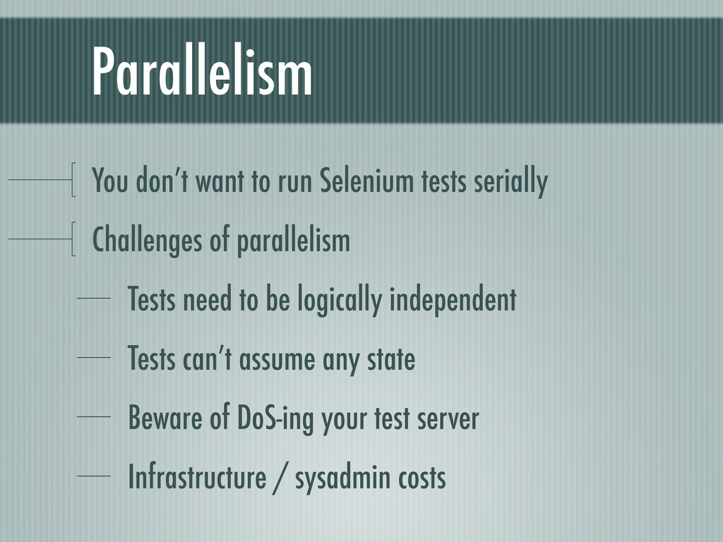 Parallelism You don't want to run Selenium test...