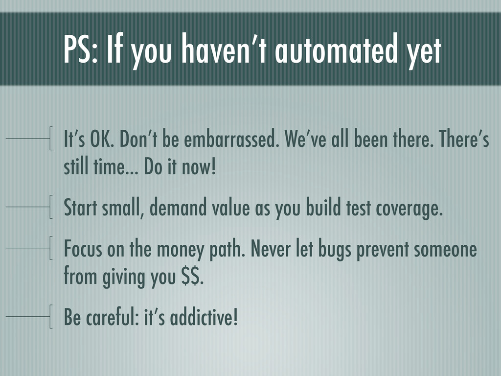 PS: If you haven't automated yet It's OK. Don't...