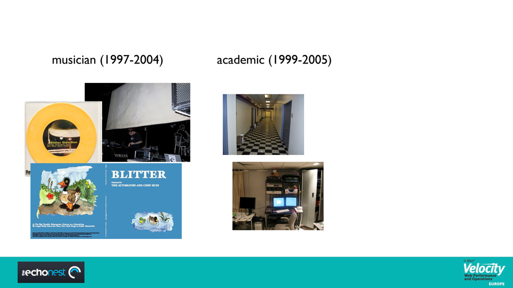 musician (1997-2004) academic (1999-2005)