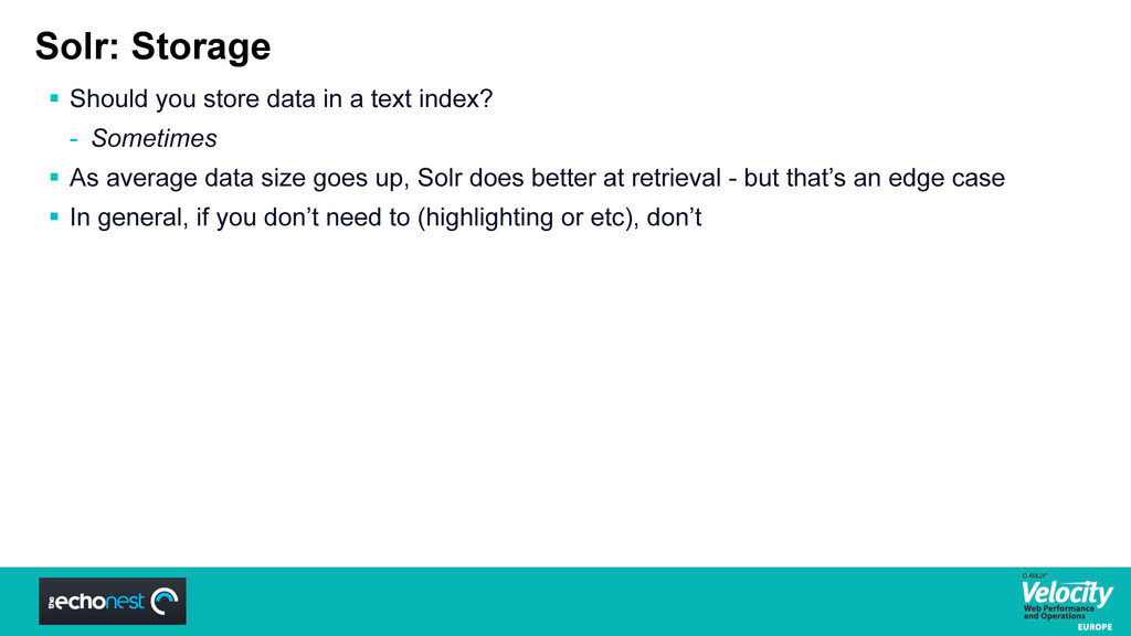 Solr: Storage  Should you store data in a text...