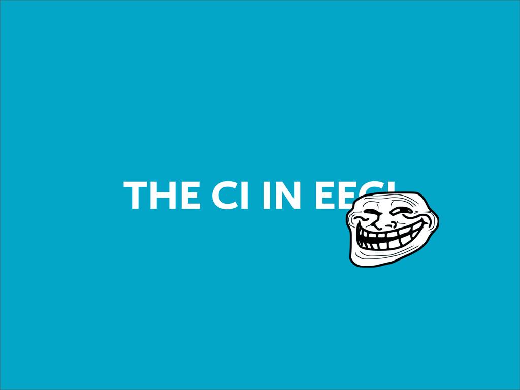 THE CI IN EECI