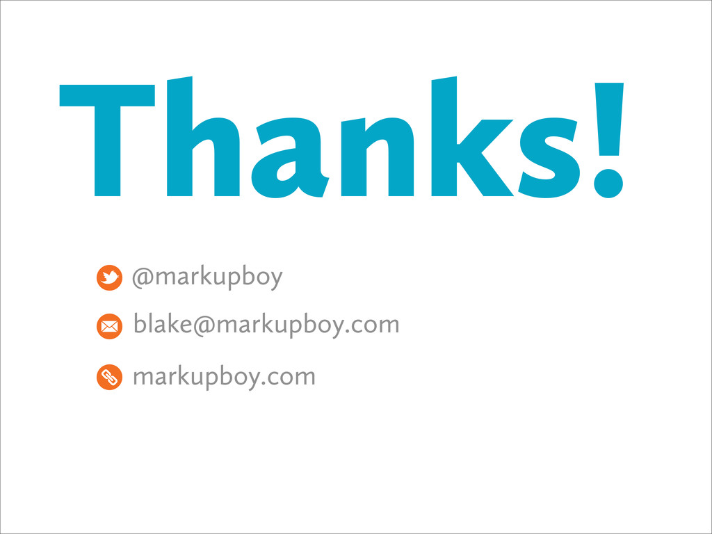 Thanks! @markupboy blake@markupboy.com markupbo...