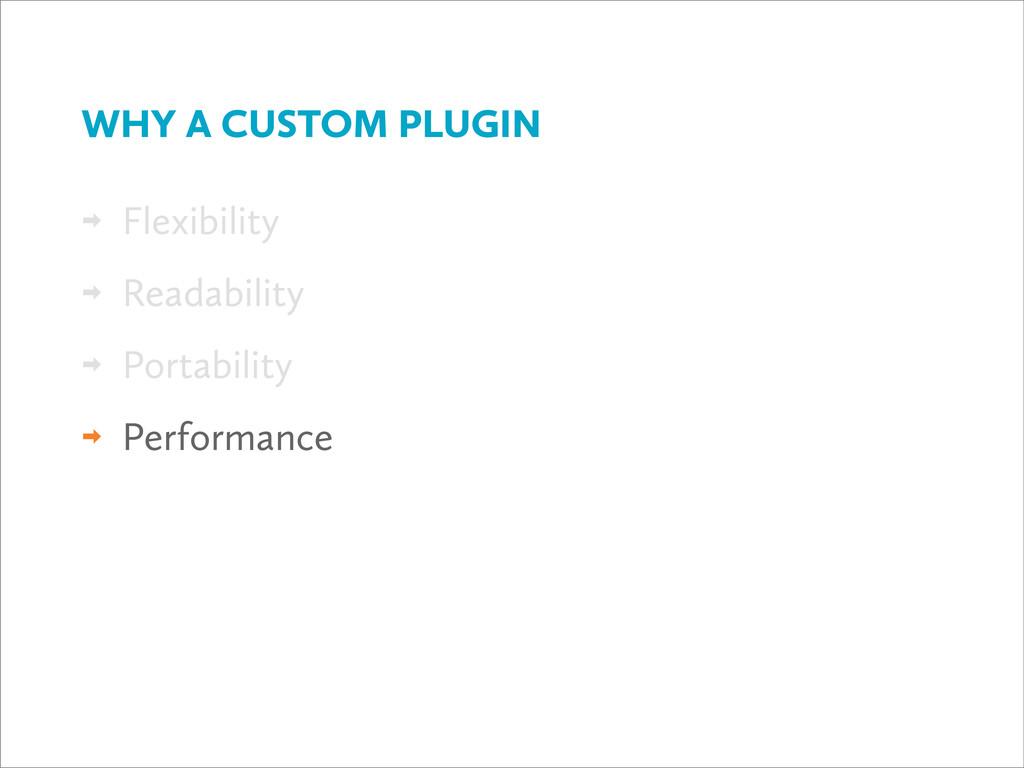  Flexibility  Readability  Portability  Per...