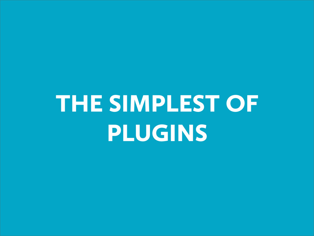 THE SIMPLEST OF PLUGINS