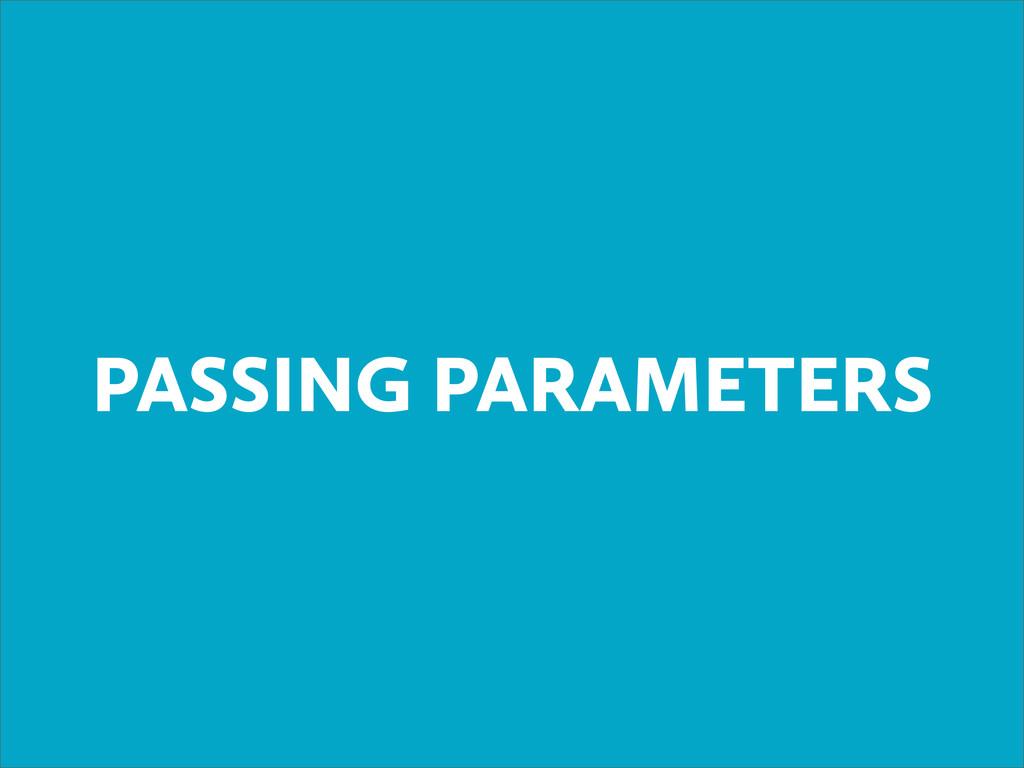 PASSING PARAMETERS