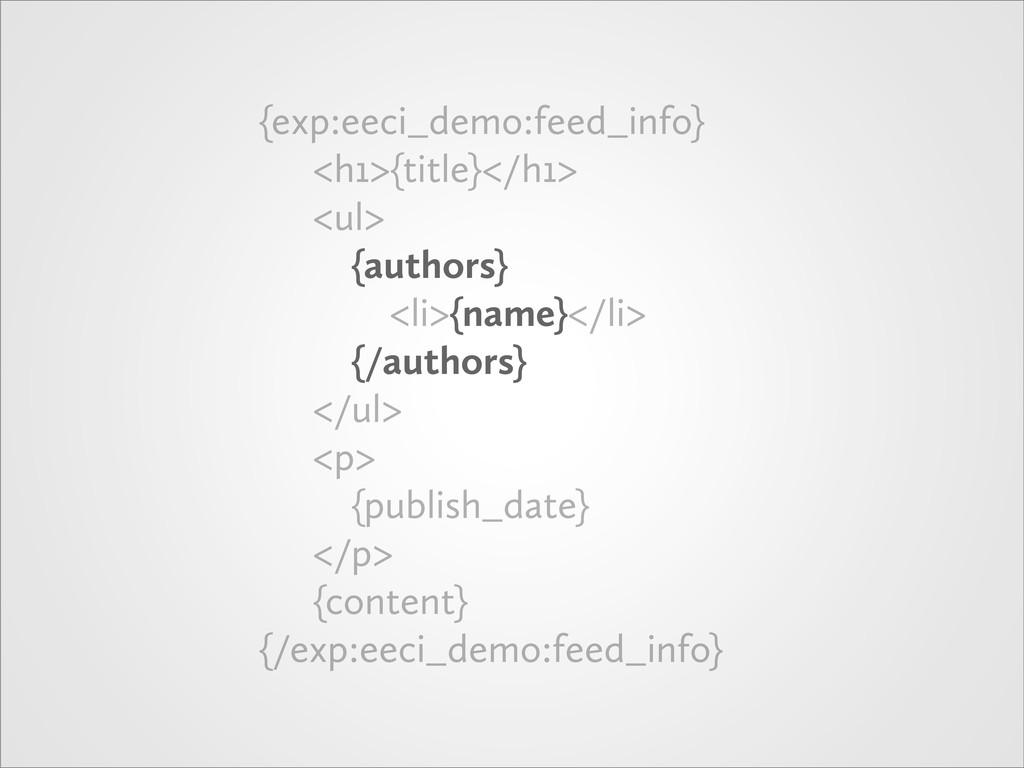 {exp:eeci_demo:feed_info} <h1>{title}</h1> <ul>...
