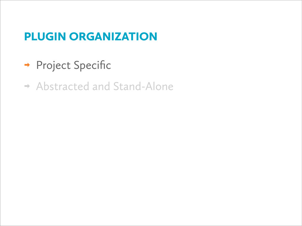 ‎ Project Specific ‎ Abstracted and Stand-Alone ...